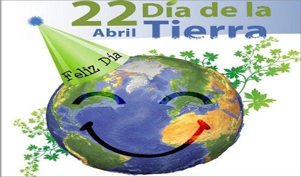 22 DE ABRIL, DÍA MUNDIAL DEL PLANETA TIERRA